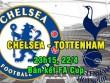 Chelsea – Tottenham: Thời thế tạo anh hùng