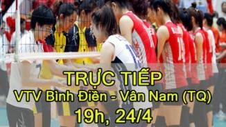 TRỰC TIẾP VTV Bình Điền LA – Vân Nam (TQ): Cuộc chiến quyết định