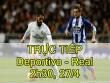 TRỰC TIẾP bóng đá Deportivo – Real Madrid: Coi chừng kẻ liều mạng