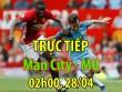TRỰC TIẾP bóng đá Man City - MU: Run rẩy đá derby