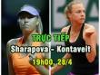 "TRỰC TIẾP tennis Sharapova - Kontaveit: Khuất phục ""ngựa ô"""