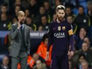 Barca sai lầm: Chưa gia hạn Messi, Man City trải thảm đỏ