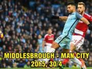 Middlesbrough – Man City: MU bám sát đuôi