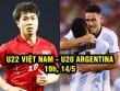 U22 Việt Nam – U20 Argentina: Thách thức đẳng cấp cao