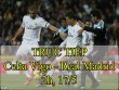 Chi tiết Celta Vigo – Real Madrid: Kroos chốt hạ trận đấu (KT)