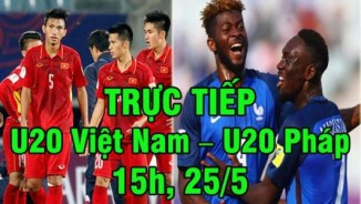 Chi tiết U20 Việt Nam – U20 Pháp: Tiến Dũng xuất thần (KT)