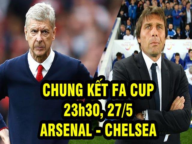 Nhận định bóng đá Arsenal – Chelsea: Khúc thiên nga của Wenger (CK FA Cup)