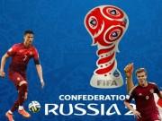 Bóng đá - Lịch thi đấu bóng đá Confederations Cup 2017
