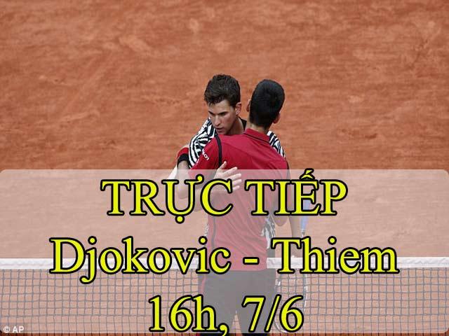 TRỰC TIẾP Djokovic - Thiem: Diễn biến khó lường