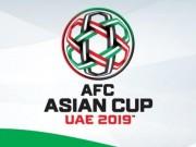 Lịch thi đấu bóng đá - Lịch thi đấu bóng đá vòng loại Asian Cup 2019