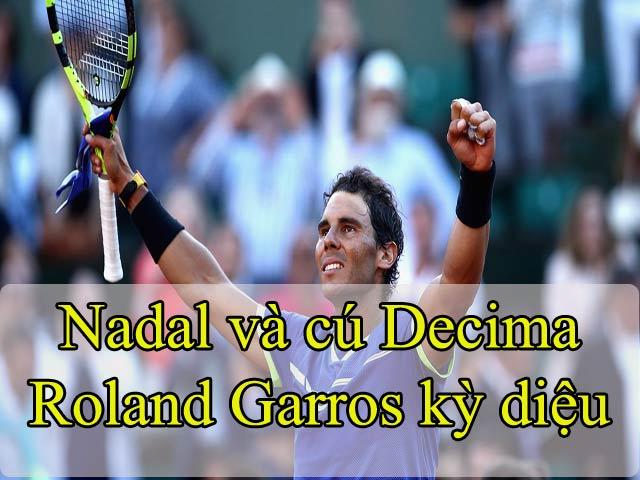 Lập Decima Roland Garros, Nadal đổ lệ hạnh phúc