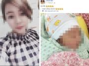 Vụ bé 33 ngày tuổi tử vong: Mẹ từng đăng ảnh con kèm lời yêu