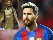"""Messi cũng ma mãnh, sao chỉ mắng """"tiểu Buffon"""" Donnarumma?"""