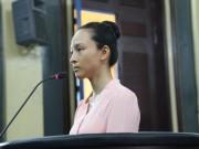 An ninh Xã hội - Phương Nga nói lý do giữ im lặng với cả luật sư của mình