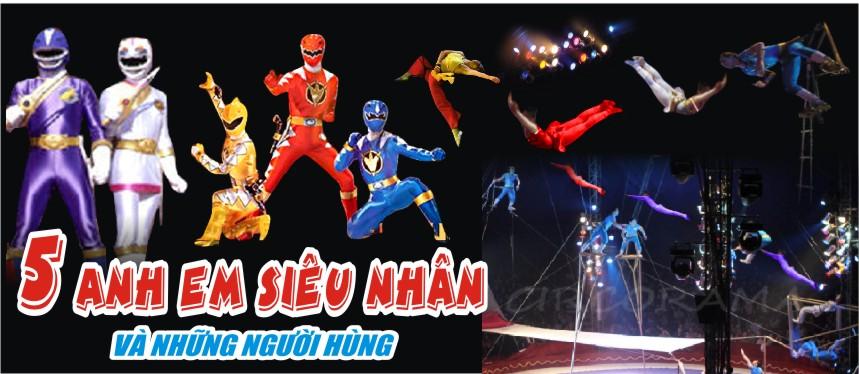 5 anh em siêu nhân và thế hệ vàng xiếc Việt Nam - 5
