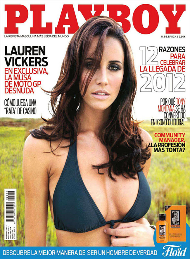 Lauren Vickers l ngi mu ngc trn cc k ni ting, thm ch nm 2010 c cn c bu chn l chn di quyn r nht ca tp ch dnh cho n ng Playboy. Khng ch c vy, ngi p c quc tch Australia nhng hin ang sinh sng  Barcelona - Ty Ban Nha cn c bit n l bn gi ca tay ua Motor GP ngi Php - Randy De Puniet.