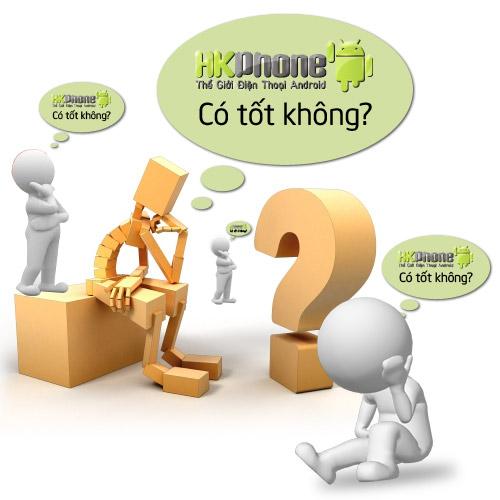 Điện thoại HKPhone có tốt không? - 1