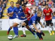 Bóng đá - Leicester – MU: Hiệp 2 ác mộng