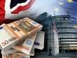 Brexit: Anh vẫn phải nộp 300 tỉ đồng cho EU