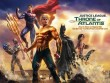 Trailer phim: Justice League: Throne of Atlantis