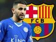 Leicester mở đường, Man City tranh Mahrez với Barca