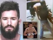 """Thể thao - Sốc: Cựu võ sĩ MMA bắt cóc """"làm nhục"""" cô gái say"""
