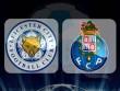 "Leicester City - Porto: ""Bầy Cáo"" giải hạn"