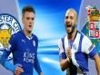 """TRỰC TIẾP Leicester City - Porto: Tìm vui nơi """"biển lớn"""""""