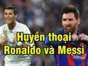 Bóng đá - Huyền thoại Ronaldo và Messi đã bẻ cong lịch sử thế nào?