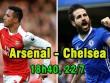 """Arsenal – Chelsea: Thử lửa trước """"Siêu cúp"""""""