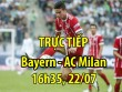 Chi tiết Bayern Munich - Milan: Tan tác khó tin (KT)