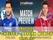 """TRỰC TIẾP bóng đá Chelsea - Bayern Munich: """"Người cũ"""" Real đọ tài"""