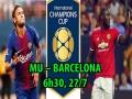 Barcelona – MU: Hướng tới đại tiệc siêu tấn công