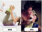 """Khác biệt """"một trời một vực"""" giữa bố và mẹ khi ở cùng trẻ"""