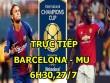 """TRỰC TIẾP bóng đá Barcelona - MU: """"Bom tấn"""" Lukaku so tài Messi,Neymar"""