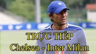 TRỰC TIẾP Chelsea - Inter Milan: Nhập cuộc hứng khởi