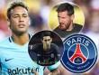 """Chuyển nhượng """"bom tấn"""": Barca mất Neymar, PSG """"lại quả"""" bạn thân Messi"""