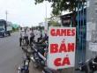 Trà Vinh: Bị phạt 8 triệu đồng vì kinh doanh game quá giờ