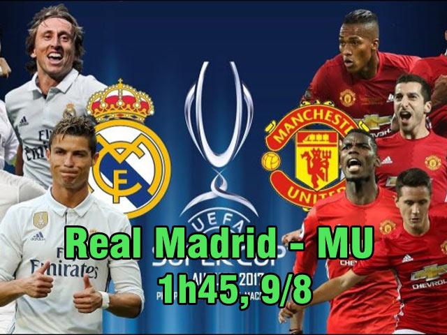 Real Madrid – MU: Đại chiến siêu sao, tìm minh chủ (Siêu cup châu Âu)