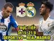 TRỰC TIẾP Deportivo - Real Madrid: Va chạm liên tiếp, Ramos suýt ăn thẻ đỏ