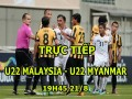 "TRỰC TIẾP bóng đá U22 Malaysia - U22 Myanmar: Chờ ""Ronaldo Myanmar"" tỏa sáng"