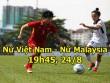 """ĐT nữ Việt Nam - Malaysia: Tự quyết """"giật vàng"""", nữ hoàng lên ngôi"""