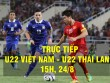 TRỰC TIẾP U22 Việt Nam - U22 Thái Lan: Dồn ép nghẹt thở, hàng thủ đứng vững
