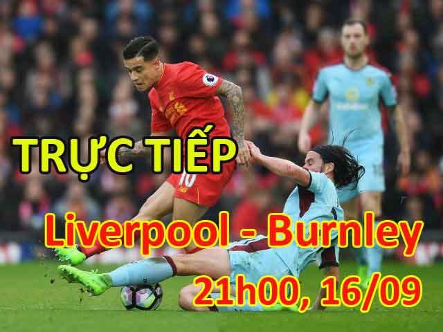 TRỰC TIẾP bóng đá Liverpool - Burnley: Chờ Coutinho giải cứu