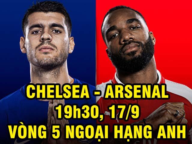 Chelsea – Arsenal: Rực cháy derby London (vòng 5 Ngoại hạng Anh)