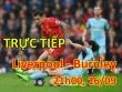Chi tiết Liverpool - Burnley: 3 mét đá trúng xà ngang (KT)