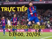 "TRỰC TIẾP bóng đá Barcelona - Eibar: Tin vui từ ""bom tấn"" Dembele"