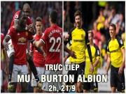 TRỰC TIẾP bóng đá MU – Burton Albion: Martial sát cánh Rashford