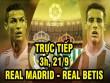 TRỰC TIẾP bóng đá Real Madrid - Real Betis: Ronaldo sát cánh Bale, Isco