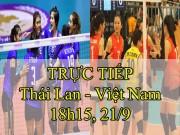 TRỰC TIẾP bóng chuyền nữ Thái Lan - Việt Nam: Không còn gì để mất